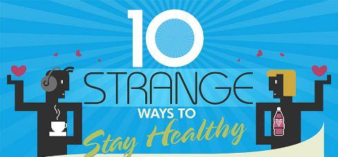 10 neobičnih načina kako ostati zdrav